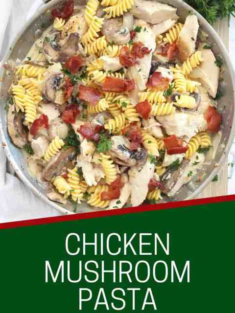 Pinterest graphic. Chicken mushroom pasta with text.