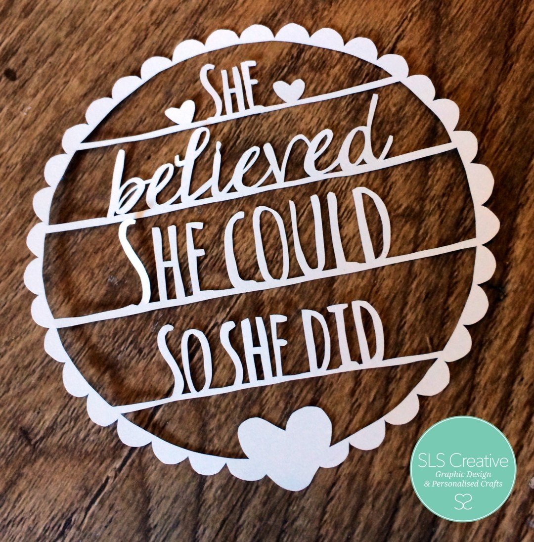 She Believed She Could So She Did - Paper Cut template free SLS Creative