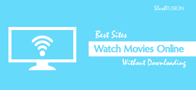 sites to watch movies online without downloading