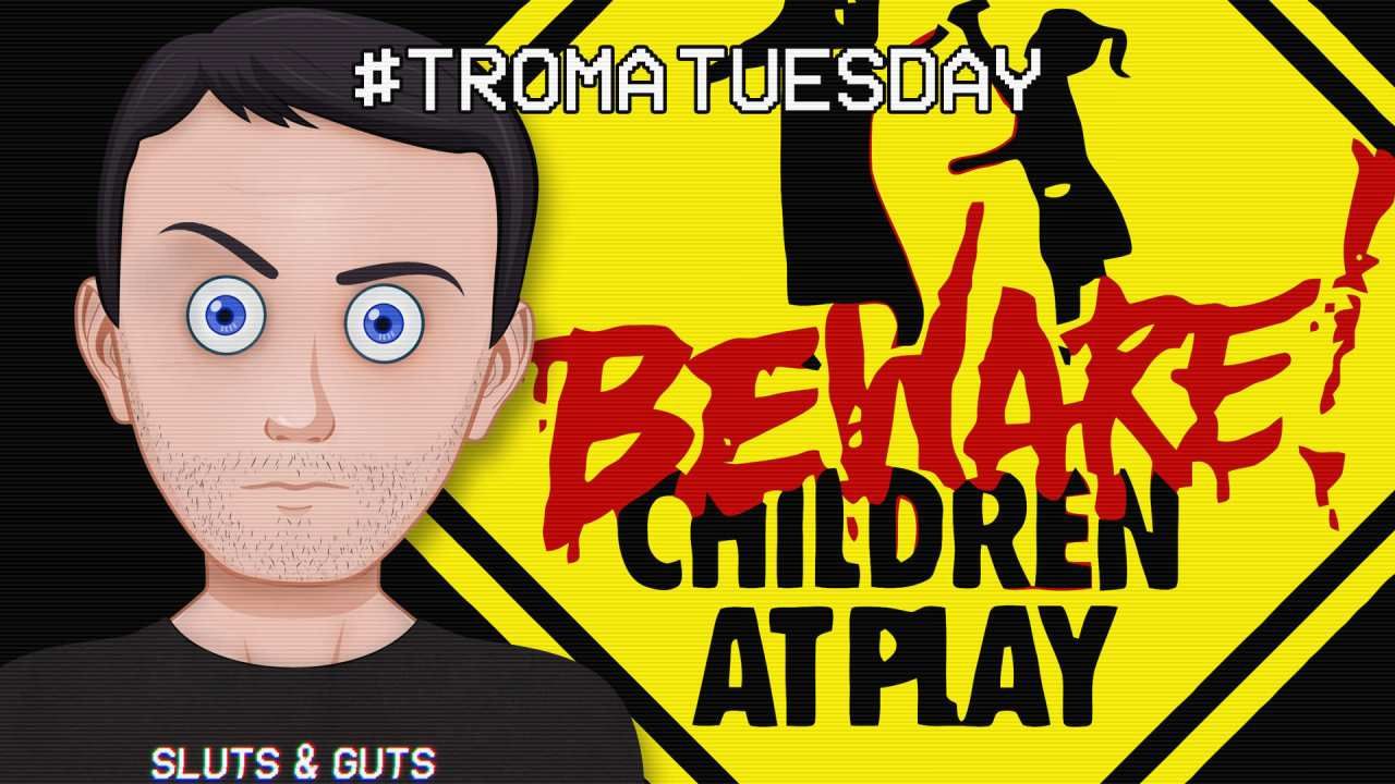 Troma Tuesday – Beware! Children at Play