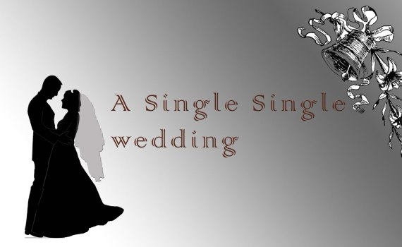 Single single wedding