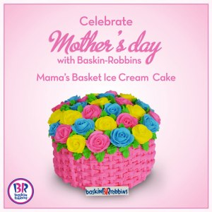 Mama's Basket Ice Cream Cake, Mother's Day offering of Baskin-Robbins