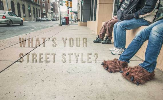 What's your street style?