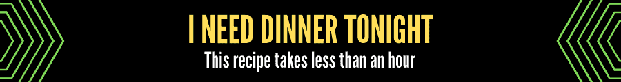 "On a black background ""I need dinner tonight"" is in yellow and ""this recipe takes less than an hour"" in white"