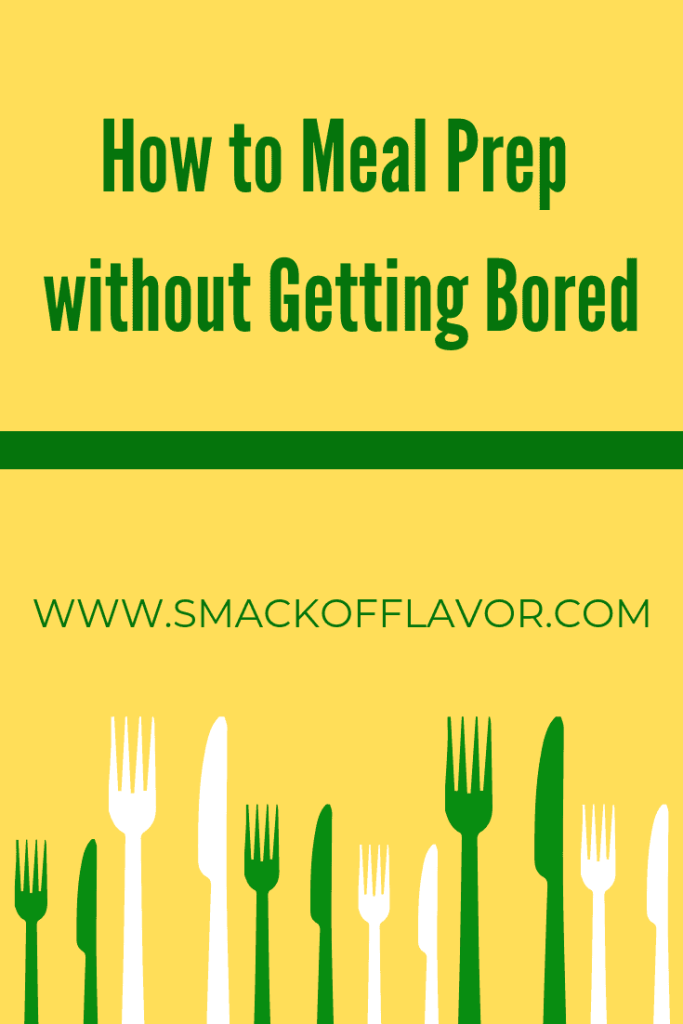 Yellow background with green text that says How to meal prep without getting bored.