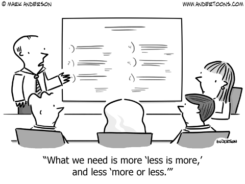 less is more business cartoon
