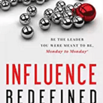 Influence Redefined Shows the Relationship Between Communication and Leadership