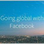 Facebook Introduces 4 New Ways to Grow Your Small Business Internationally
