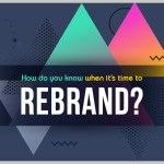 7 Reasons It May Be Time to Rebrand Your Business (INFOGRAPHIC)