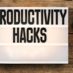 27 Productivity Hacks You Can Master Without Breaking a Sweat