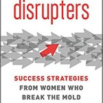 Disrupters Shows How Women Can Shatter the Glass Ceiling – on Their Own