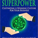 Corporate Superpower Turns Workplace Culture into a Competitive Advantage