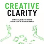 Book on Creative Clarity Looks at Managing Creativity in your Business