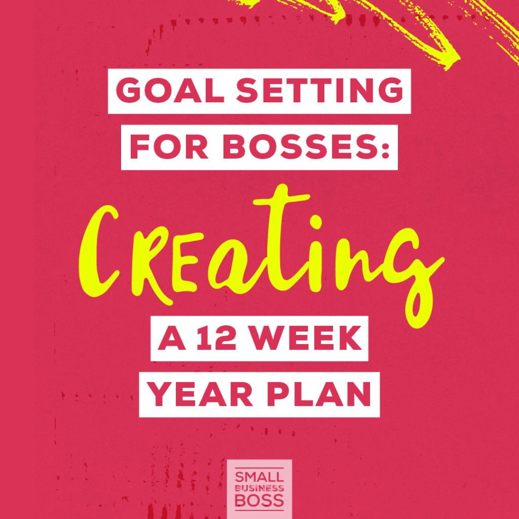 Creating A 12 Week Year Plan Goal Setting For Bosses And