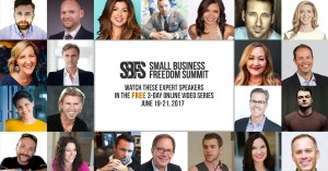 Small Business Freedom Summit | FREE Online Video Series 2017 | https://smallbusinessfreedomsummit.com/