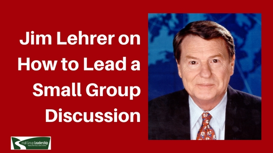 Jim Lehrer on Facilitating Small Group Discussion