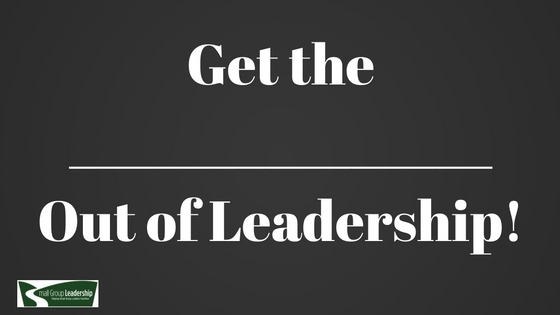 Get the ___ Out of Leadership