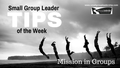 Small Group Leader TIPS of the Week - Mission