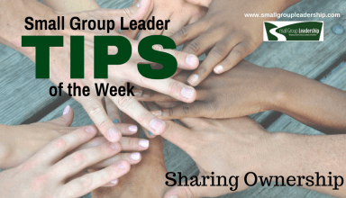 Small Group Leader TIPS of the Week - Sharing Ownership
