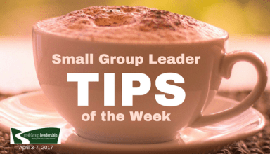 Small Group Leader TIPS of the Week