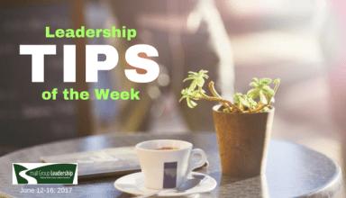 Leadership TIPS of the Week - July 12-16. 2017