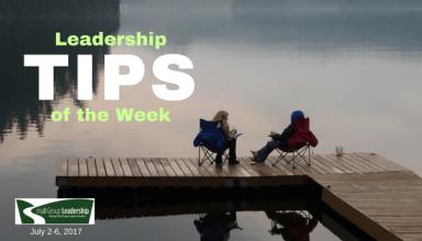 Leadership TIPS of the Week July 2-6, 2017
