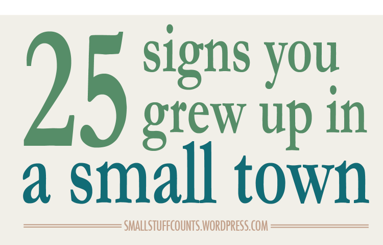 25 Signs You Grew Up In A Small Town