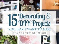 15 Decorating & DIY Projects You Don't Want To Miss {Best Of 2017}