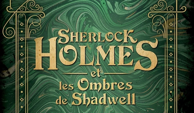 Sherlock Holmes et les ombres de Shadwell (Les Dossiers Cthulhu T1)