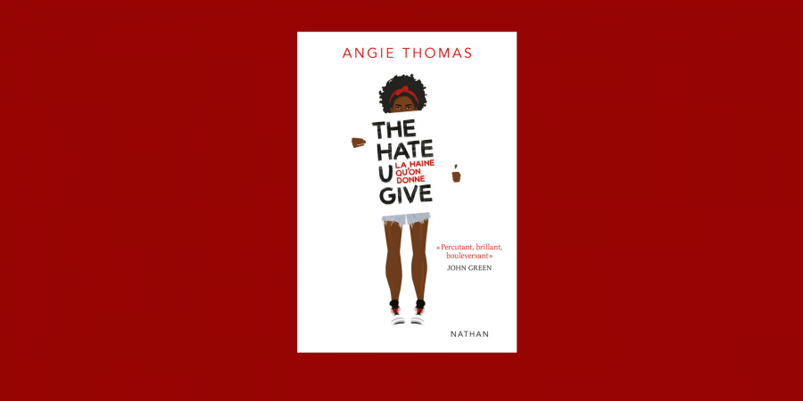 The Hate You Give, le roman événement d'Angie Thomas