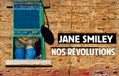 Nos révolutions, saga américaine de Jane Smiley
