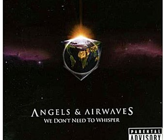 angels and airwaves - Angels and Airwaves - We Don't Need To Whisper (2006) we don t need to whisper