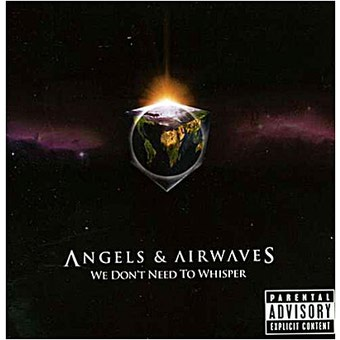 angels and airwaves - Angels and Airwaves - We Don't Need To Whisper (2006)