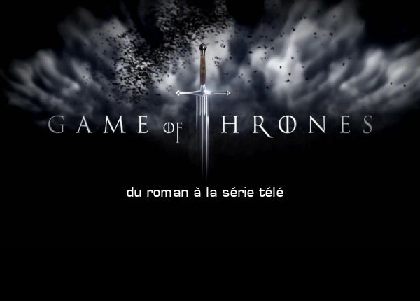 livres game of thrones - Game of Thrones : du livre à la série newsgot