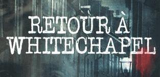 roman policier - Retour à Whitechapel : Michel Moatti nous révèle la véritable identité de Jack l'Eventreur
