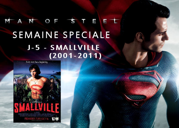Superman - Semaine Man Of Steel : J-5 - Smallville (2001-2011)