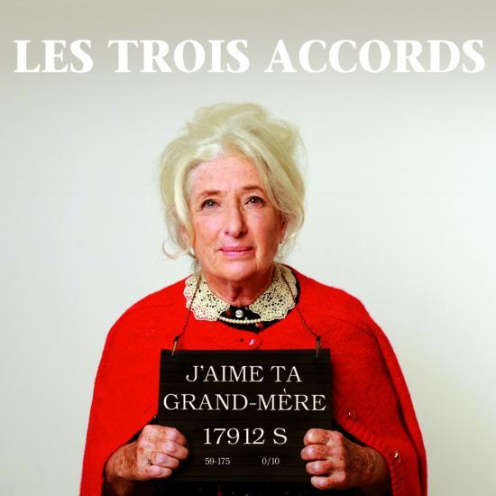 Les Trois Accords – J'aime ta grand-mère