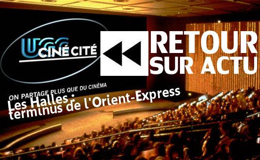 UGC Ciné Cité Les Halles, terminus de l'Orient-Express, entre nouveauté et expansion