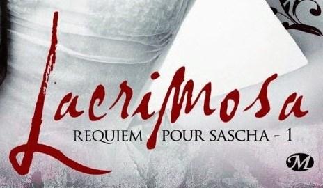 alice scarling - Requiem pour Sascha - 1er tome de la série Lacrimosa lacrimosa requiem sascha couv