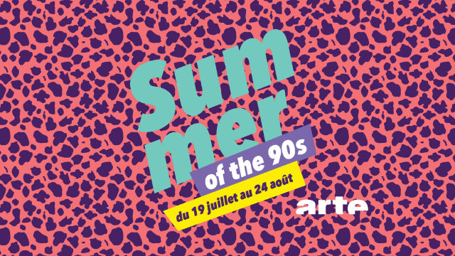 arte - Summer Of The 90s sur Arte cet été !
