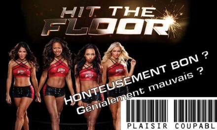 Hit The Floor : donnez-moi un P !