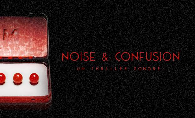 crowdfunding - Noise and Confusion : quand le Visiteur du Futur devient fou ! noise and confusion