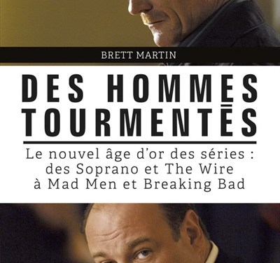 """""""Des Hommes Tourmentés"""" de Brett Martin : A Few Mad Men"""