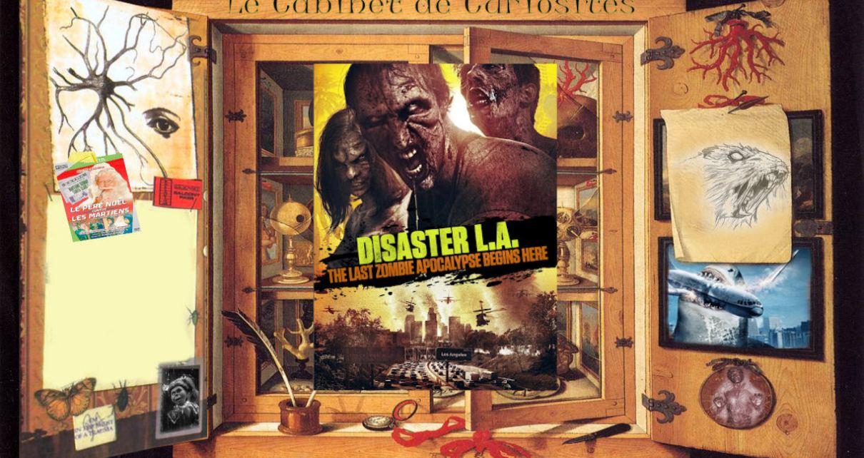 Le Cabinet de Curiosités - Disaster L.A. The Last Zombie Apocalypse Begins He.. ZZzz disaster LAL