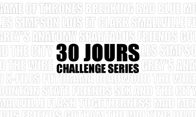 30 Jours Challenge Séries : Jour 29 – Votre obsession du moment