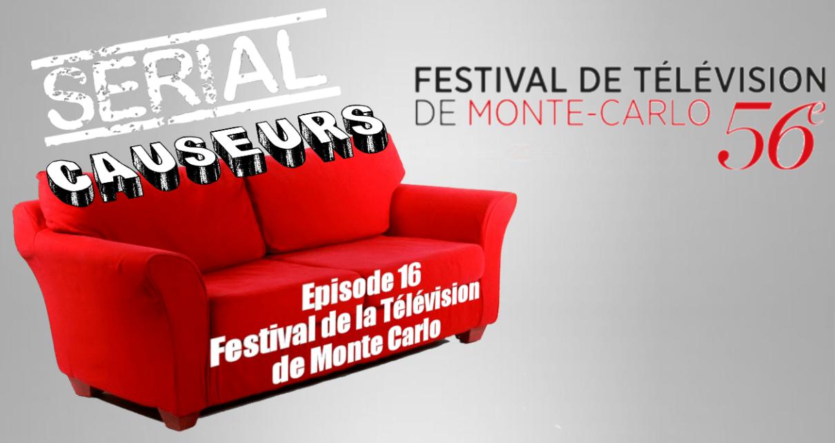 monte carlo 2016 - Serial Causeurs au Festival de Monte-Carlo