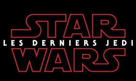 STAR WARS : LES DERNIERS JEDI livre sa première bande-annonce