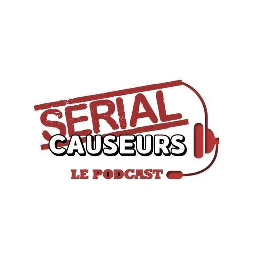 - Serial Causeurs saison 4 : séries d'été, séries de rentrée serial causeurs