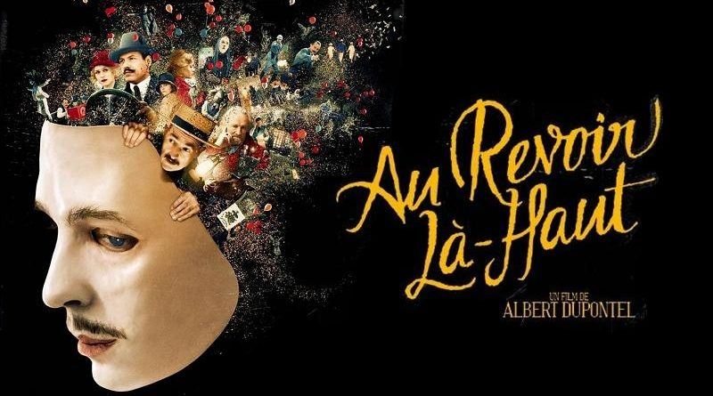 adaptation - Au revoir là-haut, poésie de l'horreur : le petit miracle d'Albert Dupontel au revoir la haut cover