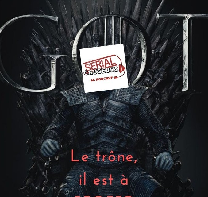 game of thrones - Serial Causeurs parle enfin de Game Of Thrones ! GOT